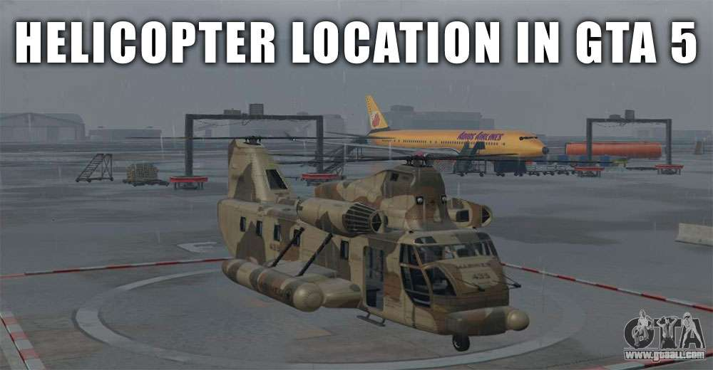 Where to find a helicopter in GTA 5 and GTA Online