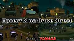 Project x on Grove Street