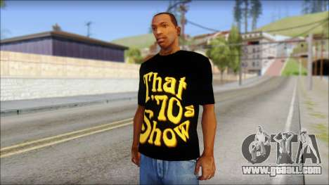 That 1970s Show T-Shirt Mod for GTA San Andreas