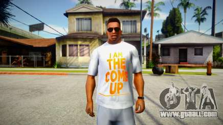 I am the come up T-Shirt for GTA San Andreas